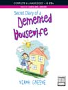 Secret Diary of a Demented Housewife (MP3): Demented Housewife Series, Book 1